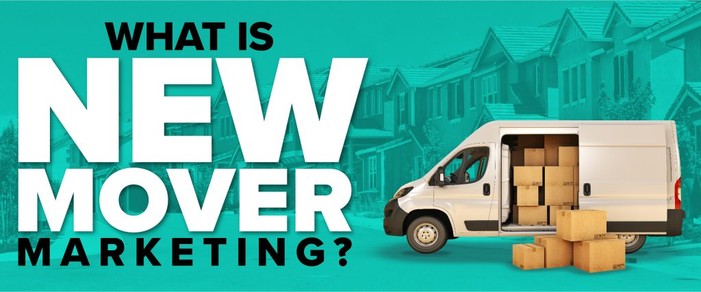 """Image depicting a moving van and text reading, """"What is New Mover Marketing?"""""""